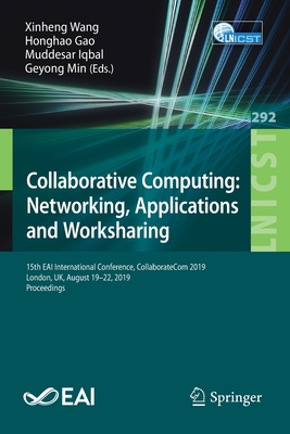 Collaborative Computing: Networking, Applications and Worksharing: 15th Eai International Conference, Collaboratecom 2019, London, Uk, August 19-22, 2-cover