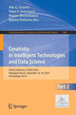 Creativity in Intelligent Technologies and Data Science: Third Conference, Cit&ds 2019, Volgograd, Russia, September 16-19, 2019, Proceedings, Part II-cover