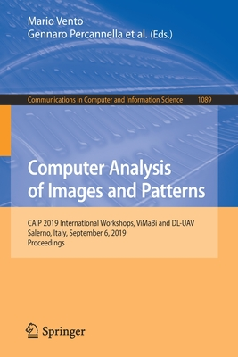 Computer Analysis of Images and Patterns: Caip 2019 International Workshops, Vimabi and DL-Uav, Salerno, Italy, September 6, 2019, Proceedings-cover
