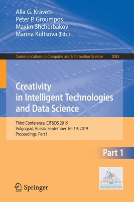 Creativity in Intelligent Technologies and Data Science: Third Conference, Cit&ds 2019, Volgograd, Russia, September 16-19, 2019, Proceedings, Part I-cover