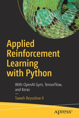 Applied Reinforcement Learning with Python: With Openai Gym, Tensorflow, and Keras-cover