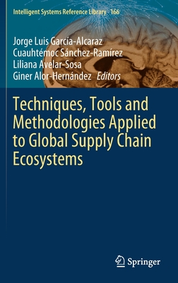 Techniques, Tools and Methodologies Applied to Global Supply Chain Ecosystems-cover