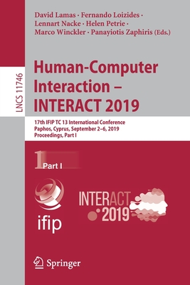 Human-Computer Interaction - Interact 2019: 17th Ifip Tc 13 International Conference, Paphos, Cyprus, September 2-6, 2019, Proceedings, Part I-cover