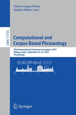 Computational and Corpus-Based Phraseology: Third International Conference, Europhras 2019, Malaga, Spain, September 25-27, 2019, Proceedings