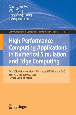High-Performance Computing Applications in Numerical Simulation and Edge Computing: ACM ICS 2018 International Workshops, Hpcms and Hidec, Beijing, Ch-cover
