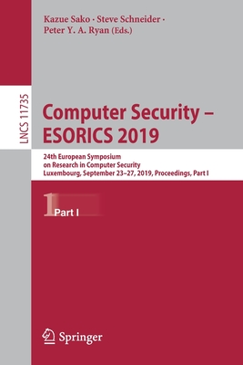 Computer Security - Esorics 2019: 24th European Symposium on Research in Computer Security, Luxembourg, September 23-27, 2019, Proceedings, Part I-cover
