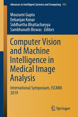Computer Vision and Machine Intelligence in Medical Image Analysis: International Symposium, Iscmm 2019