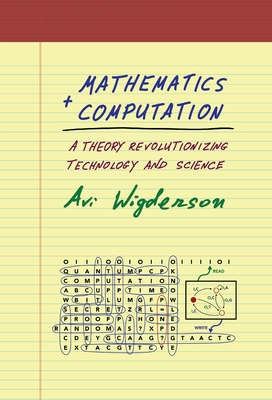 Mathematics and Computation: A Theory Revolutionizing Technology and Science (Hardcover)-cover