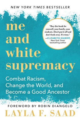 Me and White Supremacy: Combat Racism, Change the World, and Become a Good Ancestor-cover