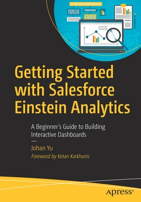 Getting Started with Salesforce Einstein Analytics: A Beginner's Guide to Building Interactive Dashboards-cover