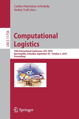 Computational Logistics: 10th International Conference, ICCL 2019, Barranquilla, Colombia, September 30 - October 2, 2019, Proceedings-cover