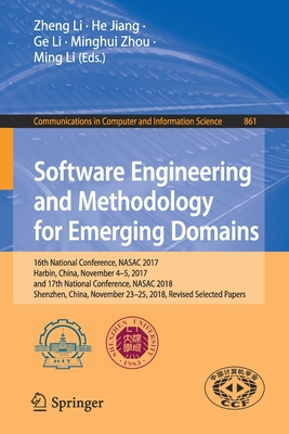 Software Engineering and Methodology for Emerging Domains: 16th National Conference, Nasac 2017, Harbin, China, November 4-5, 2017, and 17th National-cover