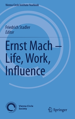 Ernst Mach - Life, Work, Influence-cover