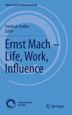 Ernst Mach - Life, Work, Influence-cover