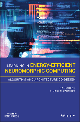 Learning in Energy-Efficient Neuromorphic Computing: Algorithm and Architecture Co-Design-cover
