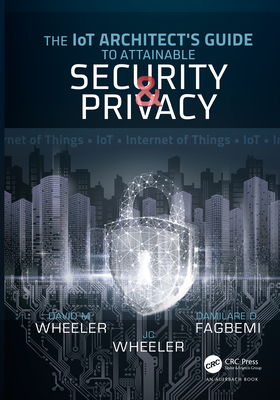 The Iot Architect's Guide to Attainable Security and Privacy-cover