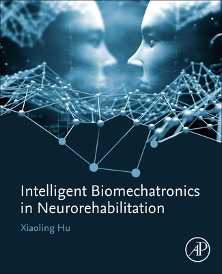 Intelligent Biomechatronics in Neurorehabilitation-cover