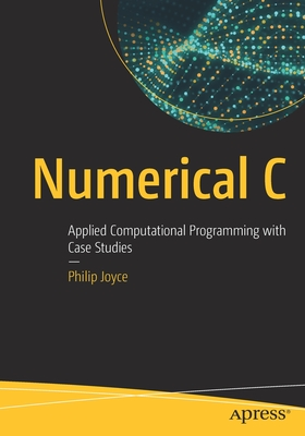 Numerical C: Applied Computational Programming with Case Studies-cover