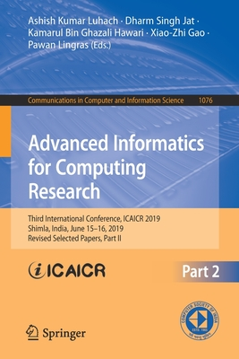 Advanced Informatics for Computing Research: Third International Conference, Icaicr 2019, Shimla, India, June 15-16, 2019, Revised Selected Papers, Pa-cover