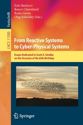 From Reactive Systems to Cyber-Physical Systems: Essays Dedicated to Scott A. Smolka on the Occasion of His 65th Birthday-cover