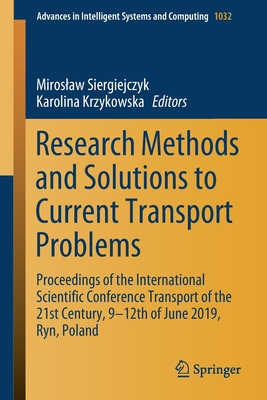 Research Methods and Solutions to Current Transport Problems: Proceedings of the International Scientific Conference Transport of the 21st Century, 9--cover
