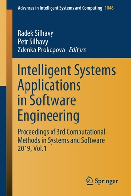 Intelligent Systems Applications in Software Engineering: Proceedings of 3rd Computational Methods in Systems and Software 2019, Vol. 1
