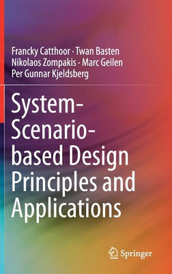 System Scenario-Based Design Principles and Applications