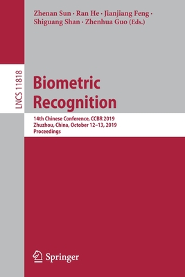 Biometric Recognition: 14th Chinese Conference, Ccbr 2019, Zhuzhou, China, October 12-13, 2019, Proceedings-cover