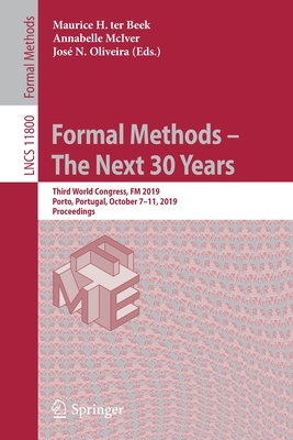 Formal Methods - The Next 30 Years: Third World Congress, FM 2019, Porto, Portugal, October 7-11, 2019, Proceedings-cover