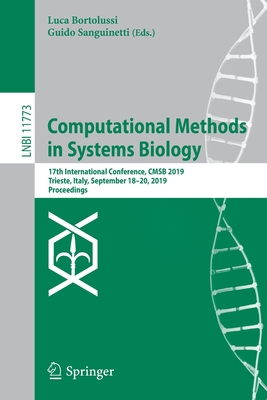 Computational Methods in Systems Biology: 17th International Conference, Cmsb 2019, Trieste, Italy, September 18-20, 2019, Proceedings-cover