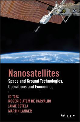 Nanosatellites: Space and Ground Technologies, Operations and Economics-cover