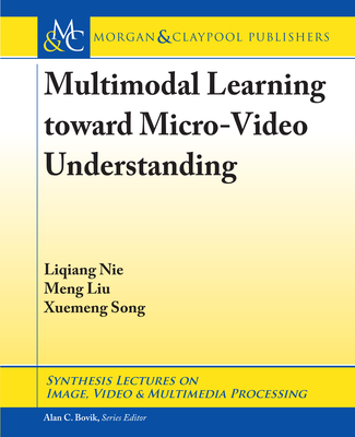 Multimodal Learning Toward Micro-Video Understanding-cover