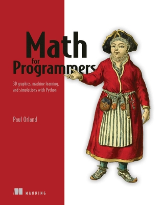 Math for Programmers: 3D graphics, machine learning, and simulations with Python -cover