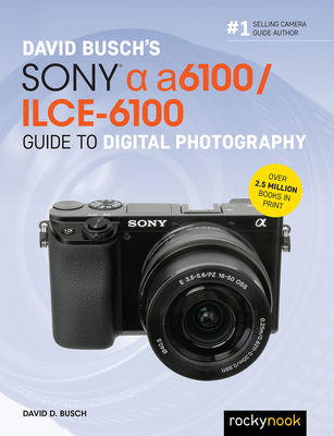 David Busch's Sony Alpha A6100/Ilce-6100 Guide to Digital Photography-cover