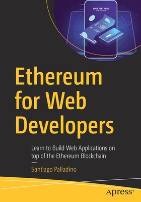 Ethereum for Web Developers: Learn to Build Web Applications on Top of the Ethereum Blockchain-cover