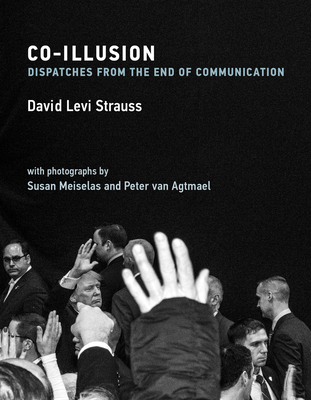 Co-Illusion: Dispatches from the End of Communication-cover