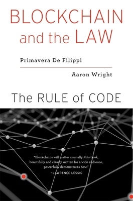 Blockchain and the Law: The Rule of Code-cover
