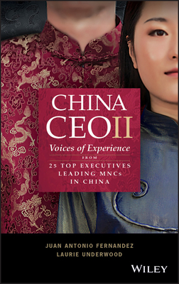 China CEO II: Voices of Experience from 25 Top Executives Leading Mncs in China-cover
