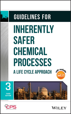 Guidelines for Inherently Safer Chemical Processes: A Life Cycle Approach-cover