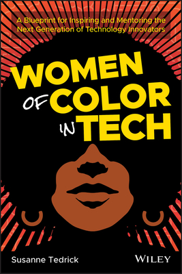 Women of Color in Tech: A Blueprint for Inspiring and Mentoring the Next Generation of Technology Innovators-cover