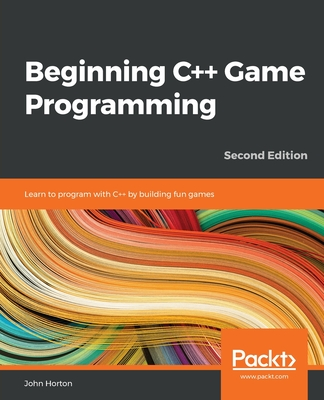 Beginning C++ Game Programming: Learn to program with C++ by building fun games, 2nd Edition-cover