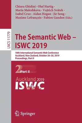 The Semantic Web - Iswc 2019: 18th International Semantic Web Conference, Auckland, New Zealand, October 26-30, 2019, Proceedings, Part II-cover