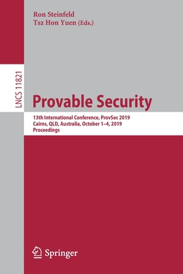 Provable Security: 13th International Conference, Provsec 2019, Cairns, Qld, Australia, October 1-4, 2019, Proceedings-cover