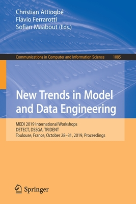 New Trends in Model and Data Engineering: Medi 2019 International Workshops, Detect, Dssga, Trident, Toulouse, France, October 28-31, 2019, Proceeding