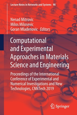 Computational and Experimental Approaches in Materials Science and Engineering: Proceedings of the International Conference of Experimental and Numeri