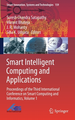 Smart Intelligent Computing and Applications: Proceedings of the Third International Conference on Smart Computing and Informatics, Volume 1-cover