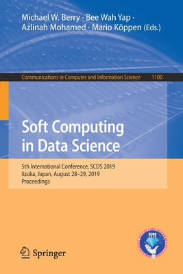 Soft Computing in Data Science: 5th International Conference, Scds 2019, Iizuka, Japan, August 28-29, 2019, Proceedings-cover