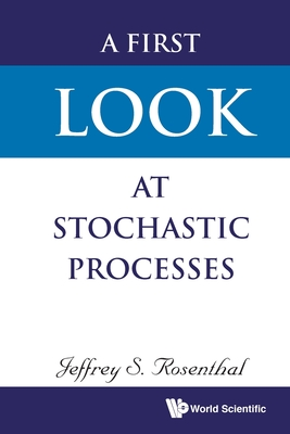 A First Look at Stochastic Processes-cover
