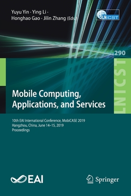 Mobile Computing, Applications, and Services: 10th Eai International Conference, Mobicase 2019, Hangzhou, China, June 14-15, 2019, Proceedings-cover