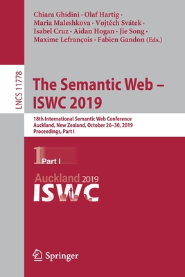 The Semantic Web - Iswc 2019: 18th International Semantic Web Conference, Auckland, New Zealand, October 26-30, 2019, Proceedings, Part I